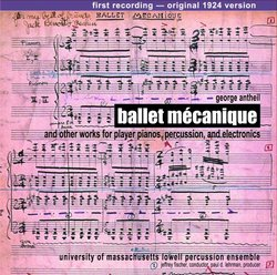 Ballet Mecanique and other Works for Player Pianos, Percussion, and Electronics