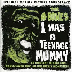 I Was A Teenage Mummy (OST)