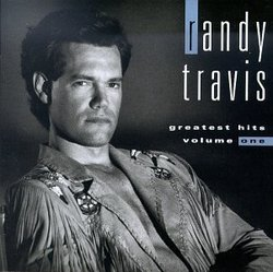 """Randy Travis - Greatest Hits, Vol. 1"""
