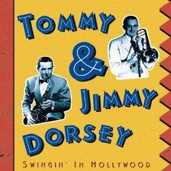 Tommy & Jimmy Dorsey: Swingin' In Hollywood (Film Soundtrack Anthology)