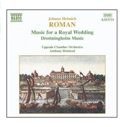 JH Roman: Music for a Royal Wedding - Drottningholm Music /Uppsala Chamber Orchestra * Halstead