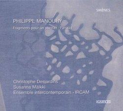 Philippe Manoury: Fragments pour un portrait; Partita No. 1