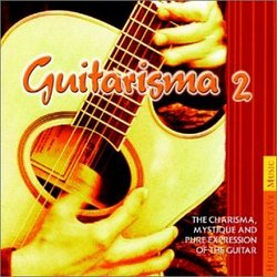 Guitarisma 2: The Charisma, Mystique and Pure Expression of the Guitar