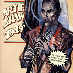 Artie Shaw and His Orchestra: 1949