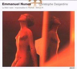 Emmanuel Nunes: La Main Noire; Improvisation II; Portarit; Versus III