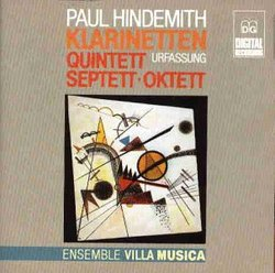 Paul Hindemith: Clarinet Quintet (First Version) / Septet / Octet - Ensemble Villa Musica