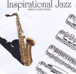 Inspirational Jazz: Make a Joyful Noise