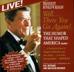 Well...There You Go Again! The Humor That Shaped America [Live]