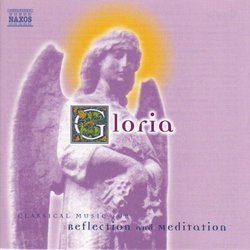 Gloria: Classical Music for Reflection and Meditation