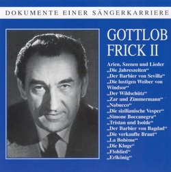 Gottlob Frick, Vol. 2: Arien, Szenen und Lieder