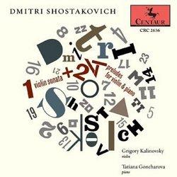 Dmitri Shostakovich: Violin Sonata Op. 134 / 24 Preludes, Op. 34 for Violin and Piano
