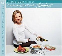 Entertaining Made Simple: Chardonnay Shellfish & Schubert