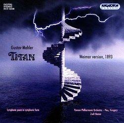 Mahler: Titan (Weimar Version, 1893)