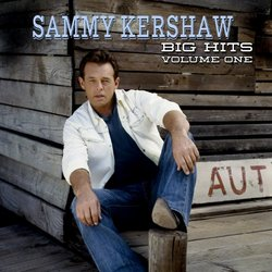 Sammy Kershaw Big Hits Volume One