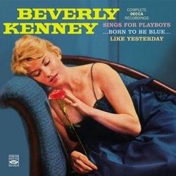 Beverly Kenney. Complete Decca Recordings (Sings for Playboys / ...Born to Be Blue / Like Yesterday)