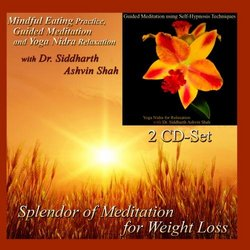 Mindful Eating Practice & Guided Meditations Using Self-Hypnosis Techniques with Dr. Siddharth Shah