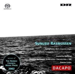 "Sunleif Rasmussen: Symphony No. 1 ""Oceanic Days""; Saxophone Concerto ""Dem Licht entgegen"" [Hybrid SACD]"