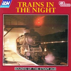 Trains in the Night: Sounds of the Steam Age