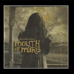 Jen Gloeckner's Mouth Of Mars