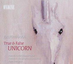 Rautavaara: True & False Unicorn