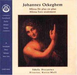 Johannes Ockeghem: Missa De plus en plus; Missa Fors seulement