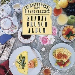 CBS Masterworks Dinner Classics: Sunday Brunch Album