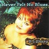 Never Felt No Blues