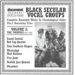 Black Secular Vocal Groups, Vol. 2: The Thirties (1931-1939)