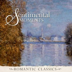 Romantic Classics: Sentimental Moments