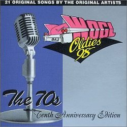 WOGL Oldies '98: The 70's 10th Anniversary Edition