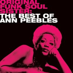 Original Funk Soul Sister: the Best of Ann Pebbles