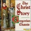 The Christ Story-Gregorian Chants