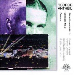 George Antheil: Dreams (1935), Piano Concerto No. 2 (1926-7), Serenade No. 2 (1948)