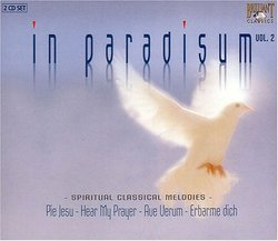 In Paradisum, Vol. 2: Spiritual Classical Melodies