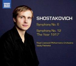 Shostakovich: Symphonies Nos. 6, & 12 - The Year 1917