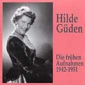 Hilde Güden: Die frühen Aufnahmen 1942 - 1951 (The Early Recordings)