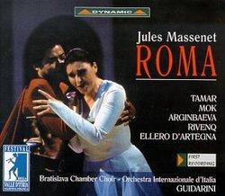 Massenet - Roma / Tamar · Mok · Arginbaeva · Rivenq · Ellero D'Artegna · Guidarini