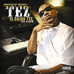 El Cajon Tez - Tha Album
