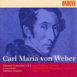Weber: Clarinet Concertos Nos. 1 & 2; Concertino; Clarinet Quintet