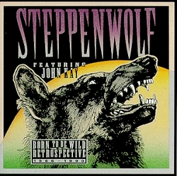 Born to Be Wild: History of Steppenwolf