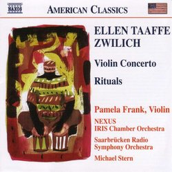 Ellen Taaffe Zwilich: Violin Concerto; Rituals