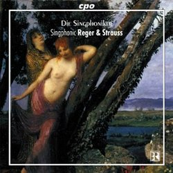 Singphonic Reger & Strauss: Part Songs for Male Voices