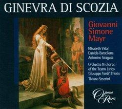 Giovanni Simone Mayr: Ginevra di Scozia