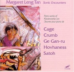 Margaret Leng Tan: Sonic Encounters: The New Piano - Works of John Cage / Alan Hovhaness / George Crumb / Somei Satoh / Ge Gan-Ru