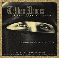 Robert Ian Winstin: Taliban Dances - Concerto for Violin and Orchestra