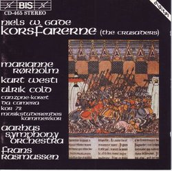 Niels Wilhelm Gade: Korsfarerne (The Crusaders), Op. 50