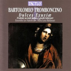 Bartolomeo Tromboncino: Dulce Exuviæ