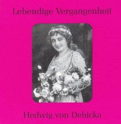 Lebendige Vergangenheit: Hedwig von Debicka