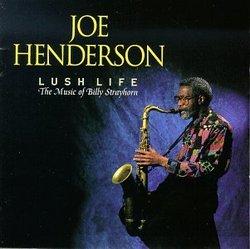 Lush Life: Music of Billy Strayhorn