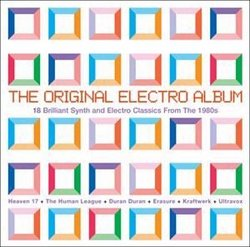 The Original Electro Album, Vol. 2: 18 Brilliant Synth and Electro Classics From the 1980s